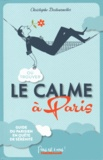 Christophe Destournelles - Où trouver le calme à Paris.