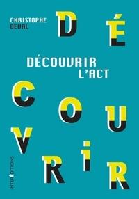 Christophe Deval - Découvrir l'ACT.