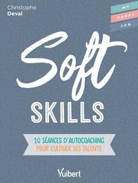 Christophe Deval - Soft Skills - 10 séances d'autocoaching pour cultiver ses talents.