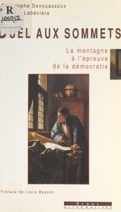 Christophe Devouassoux et Richard Labévière - Duel aux sommets - La montagne à l'épreuve de la démocratie.