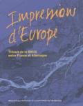 Christophe Didier et Daniel Bornemann - Impressions d'Europe - Trésors de la BNUS entre France et Allemagne.