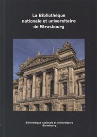 La Bibliothèque nationale et universitaire de Strasbourg : histoire et collections.pdf