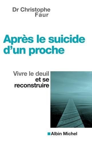 Après le suicide d'un proche. Vivre le deuil et se reconstruire
