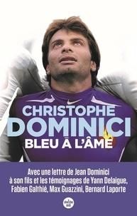 Christophe Dominici - Bleu à l'âme.