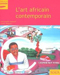 Christophe Domino et André Magnin - L'art africain contemporain.