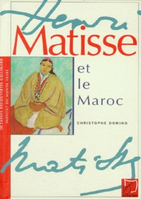 Christophe Domino - Matisse et le Maroc.