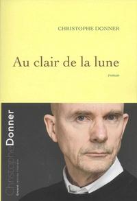 Christophe Donner - Au clair de la lune.