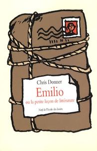 Christophe Donner - Emilio ou la petite leçon de littérature.