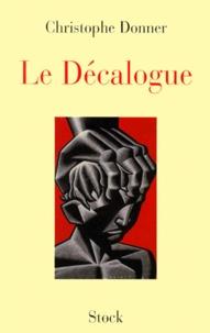 Christophe Donner - Le décalogue.