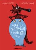 Christophe Donner et Manu Larcenet - Le loup qui mangeait n'importe quoi.
