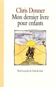 Christophe Donner - Mon dernier livre pour enfants.