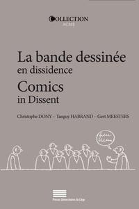Christophe Dony et Tanguy Habrand - La bande dessinée en dissidence - Alternative, indépendance, auto-édition.