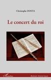 Christophe Dosta - Le concert du roi.