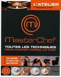 Christophe Dovergne et Damien Duquesne - L'atelier MasterChef, Toutes les techniques pour cuisiner comme un chef - 100 leçons+70 pas-à-pas+500 photos.