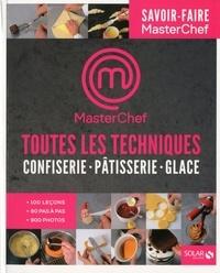 Christophe Dovergne et Damien Duquesne - Toutes les techniques confiserie, pâtisserie, glace.