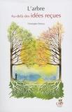 Christophe Drénou - L'arbre - Au-delà des idées reçues. 1 Jeu