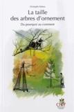 Christophe Drénou - La taille des arbres d'ornement - Du pourquoi au comment.