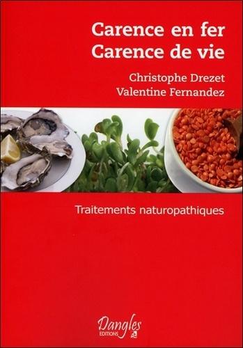 Christophe Drezet et Valentine Fernandez - Carence en fer carence de vie - Traitements naturopathiques.