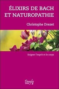 Christophe Drezet - Elixirs de Bach et naturopathie.