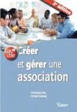 Christophe Drot et Christel Dubroca - Créer et gérer une association.