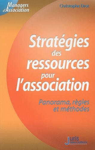 Christophe Drot - Stratégies des ressources pour l'association - Panorama, règles et méthodes.