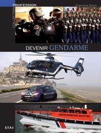 Christophe Dubois - Devenir gendarme.