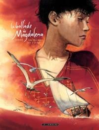 Christophe Dubois - La ballade de Magdalena Tome 2 : Une olive mûrit face à la mer.