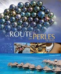 Christophe Dubois - La route des perles de Tahiti.
