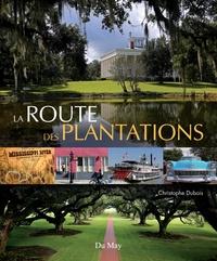 Christophe Dubois - La route des plantations.