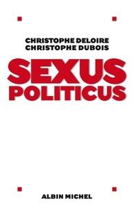 Christophe Dubois et Christophe Deloire - Sexus politicus.