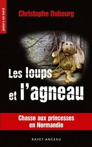 Christophe Dubourg - Les loups et l'agneau.