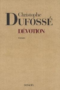 Christophe Dufossé - Dévotion.