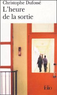 Christophe Dufossé - L'heure de la sortie.