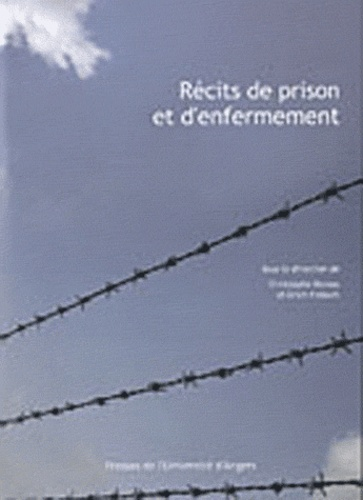 Christophe Dumas et Erich Fisbach - Récits de prison et d'enfermement.
