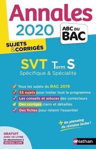 SVT Tle S spécifique + spécialité. Sujets & corrigés  Edition 2020
