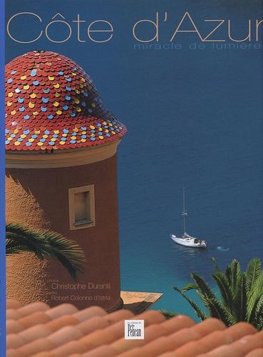 Christophe Duranti et Robert Colonna d'Istria - Côte d'Azur - Miracle de lumière.