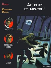 Christophe Durual et  Gudule - Aie peur et tais-toi !.