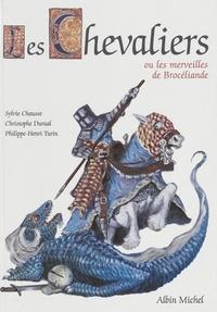 Christophe Durual et Philippe-Henri Turin - Les chevaliers ou Les merveilles de Brocéliande.