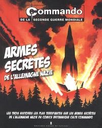 Christophe Dutrône - Commando de la seconde Guerre Mondiale - Armes secrètes de l'Allemagne nazie.