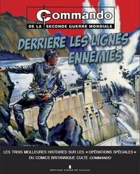Christophe Dutrône - Commando  : Derrière les lignes ennemies - Au pays des bandits ; Un homme en guerre ; Piège à espions.