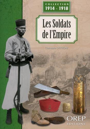 Christophe Dutrône - Les soldats de l'Empire.