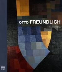 Christophe Duvivier et Joachim Heusinger von Waldegg - Otto Freundlich - 1878-1943.