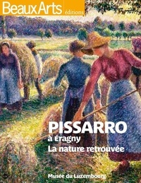 Christophe Duvivier et Stéphane Guégan - Pissaro à Eragny - La nature retrouvée.