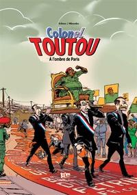 Christophe Edimo - Colonel Toutou - Tome 1, A l'ombre de Paris.