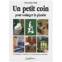 Christophe Elain - Un petit coin pour soulager la planète - Toilettes sèches et histoires d'eau.