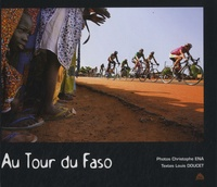 Christophe Ena et Louis Doucet - Au Tour du Faso.