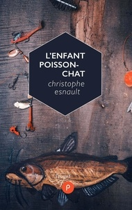 Christophe Esnault - L'enfant poisson-chat.