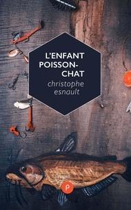 Christophe Esnault - L'enfant poisson-chat.