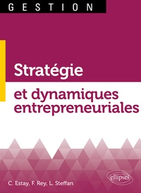 Christophe Estay et Florent Rey - Stratégie et dynamiques entrepreneuriales.