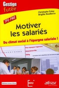 Christophe Estay et Brigitte Bouillerce - TPE-PME : motiver les salariés - Du climat social à l'épargne salariale !.